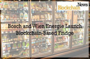 Bosch and Wien Energie Launch Blockchain-Based Fridge!