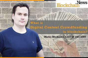 What is Digital Content Crowdfunding in Blockchain?