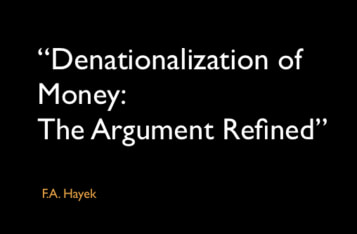 """Denationalization of Money: The Argument Refined"""