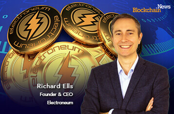 Electroneum CEO Richard Ells: How ETN Mass Adoption is Empowering the Unbanked