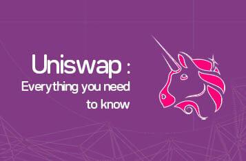 Uniswap: Everything You Need to Know