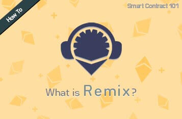 Smart Contract 101: What is Remix?
